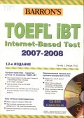 Sharpe P.J., HOW TO PREPARE FOR THE TOEFL IBT. TEST OF ENGLISH AS A FOREIGN LANGUAGE. Internet-Based Test 2007-2008 — 2006 (BARRON'S)
