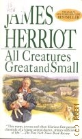 Herriot J., All Creatures Great and Small — 1998 (The Classic Multi-Million-Copy Bestseller)