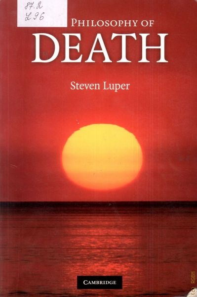 Luper Steven The Philosophy of Death